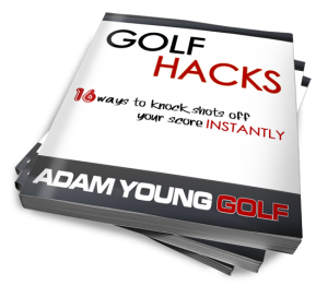 Golf Hacks - 16 ways to knock shots off your score INSTANTLY by Adam Young Golf