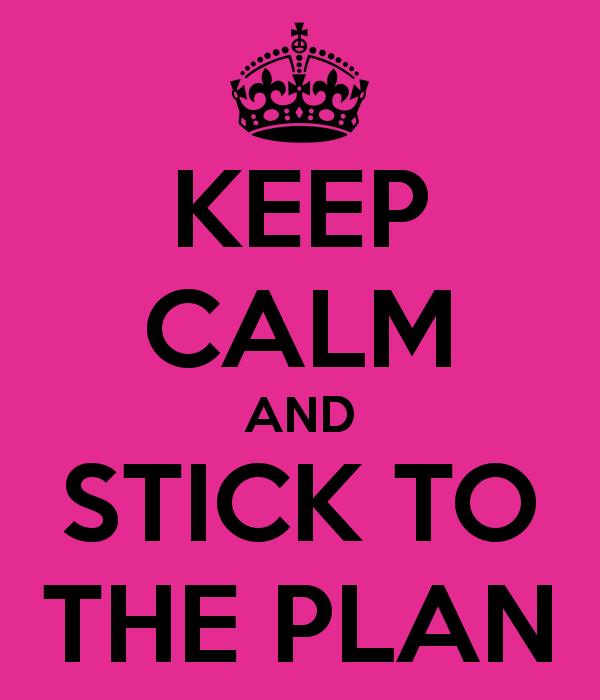 keep-calm-and-stick-to-the-plan-2