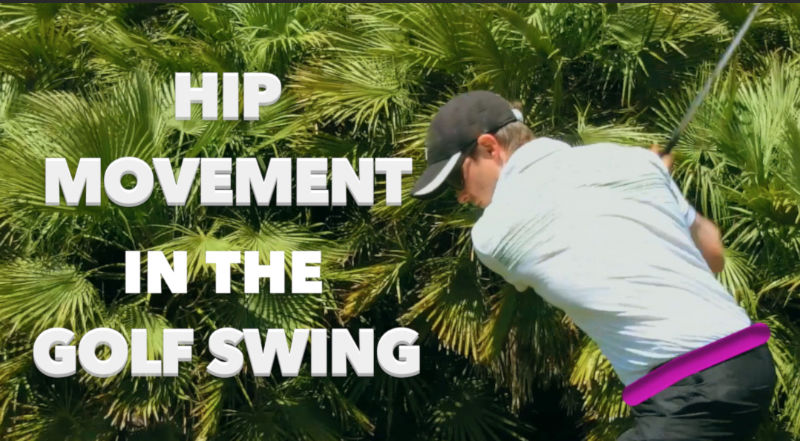 Hip Movement In The Golf Swing - Adam Young Golf